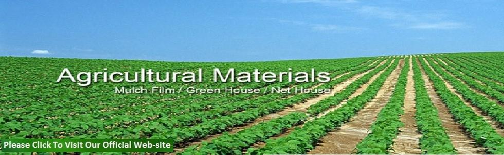 Agricultural Materials, Mulch Film, Greenhouse, Net House from AN JARL ENTERPRISE CO., LTD.