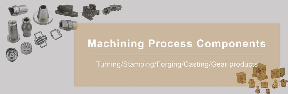 Machining Process Components
