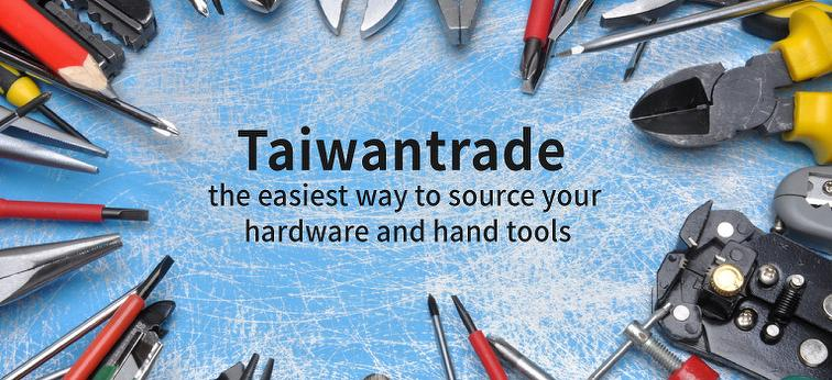 Taiwantrade, the easiest way to source your hardware and hand tools.