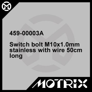 Switch bolt M10x1.0mm stainless with wire 50cm long