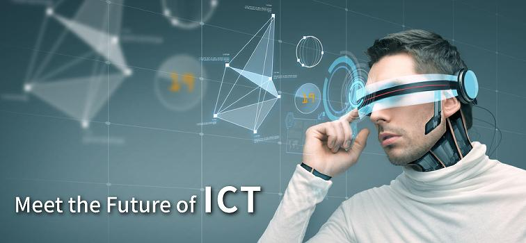 Meet the Future of ICT