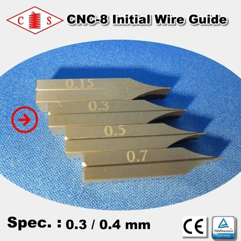 CNC-8 Initial Wire Guide 0.3 / 0.4 mm - Front