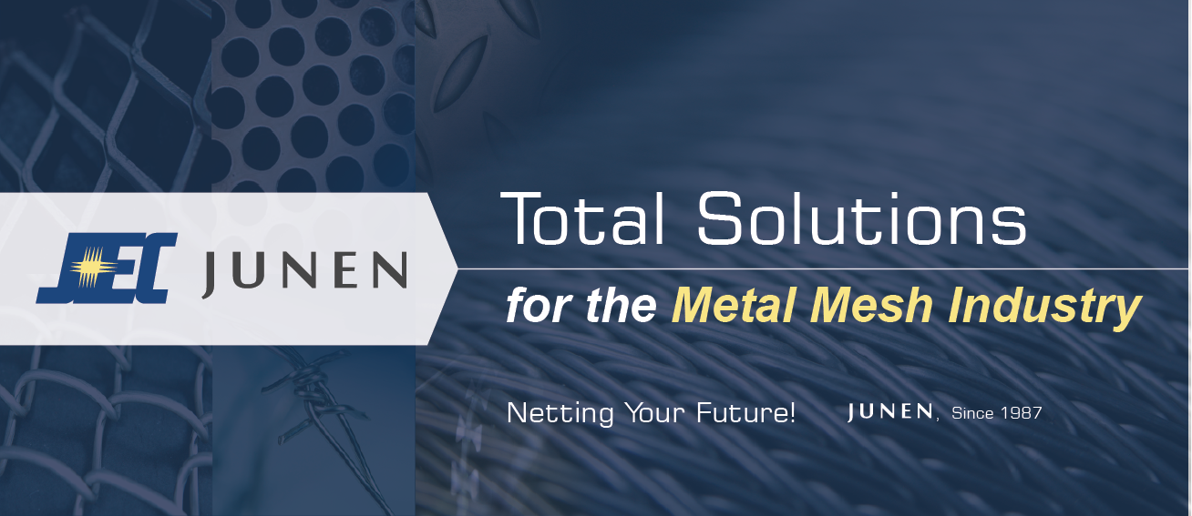 JUNEN, Total Solutions for the Metal Mesh Industry
